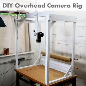 Diy Overhead Camera Rig Woodwork City Free Woodworking Plans